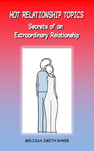 Hot Relationship Topics by Melissa Smith Baker
